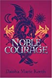 Noble Courage, Daisha Korth, 1424175178