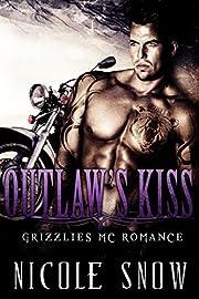 Outlaw's Kiss: Grizzlies MC Romance (Outlaw Love)