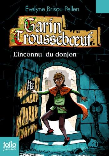 Garin Troussebœuf, I:L'inconnu du donjon