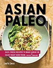 Going Paleo or low-carb but want a twist? Asian Paleo will satisfy your cravings!Creator of the popular food blog I Heart Umami, ChihYu Smith celebrates her Chinese and Taiwanese heritage and turns favorite Asian recipes into healthy, flavorf...