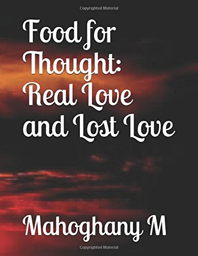 Food for Thought: Real Love and Lost Love PDF