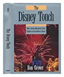 The Disney Touch : How a Daring Management Team Revived an Entertainment Empire, Grover, Ron, 155623385X
