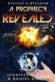 A Prophecy Revealed: Destiny's Kingdom Book 2 (Sci Fi/Fantasy)