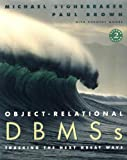 Object-relational DBMSs: Tracking the Next Great Wave (Morgan Kaufmann Series in Data Management Systems)