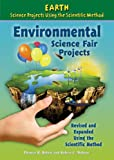 Environmental Science Fair Projects (Earth Science Projects Using the Scientific Method)