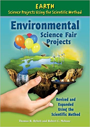 Environmental Science Fair Projects Earth Science Projects Using