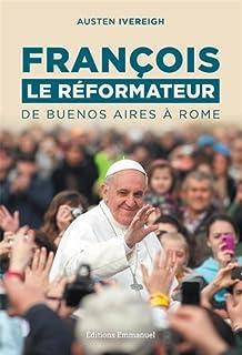 François le réformateur : de Buenos Aires à Rome, Ivereigh, Austen