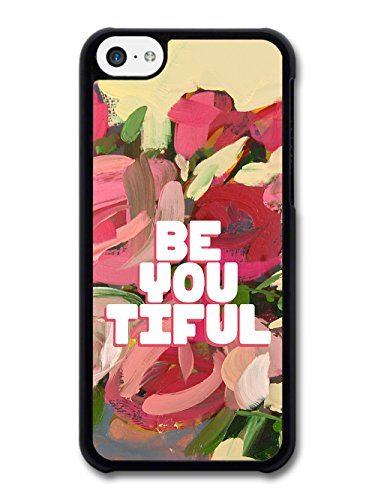 Be You Tiful Beautiful Hipster Inspirational Quote case for iPhone 5C