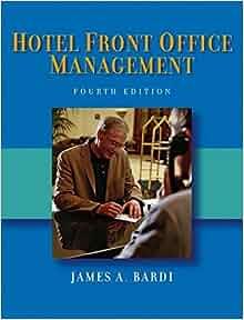Hotel Front Office Management - James A. Bardi - Google Books