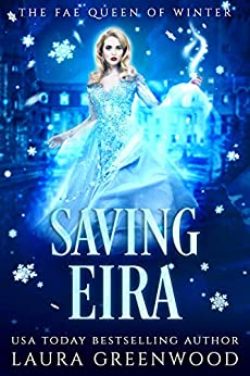 Saving Eira Fated Seasons: Winter Laura Greenwood paranormal romance