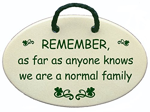 REMEMBER, as far as anyone knows we are a normal family. Ceramic wall plaques handmade in the USA for over 30 years. Reduced price offsets shipping cost. by Mountain Meadows Pottery