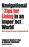 Navigational Tips for Living in an Imperfect World, Charles Bentley and Marian Edmunds, 0987257234