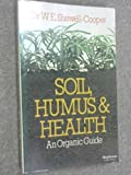 img - for Soil, Humus and Health: An Organic Guide (Gardening Series): An Organic Guide book / textbook / text book