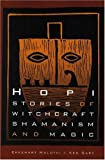 img - for Hopi Stories of Witchcraft, Shamanism, and Magic book / textbook / text book