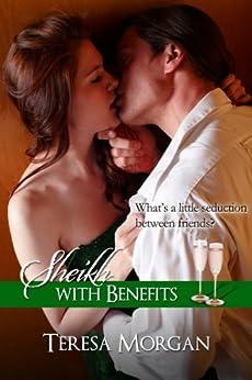 Sheikh with Benefits (Hot Contemporary Romance Novella) by [Morgan, Teresa]