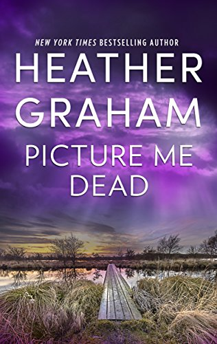 Picture Me Dead: An Intriguing Novel of Romantic Suspense cover