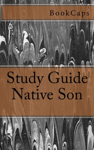 Native Son: A BookCaps Study Guide