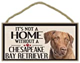 Wood Sign: It's Not A Home Without A CHESAPEAKE BAY RETRIEVER   Dogs, Gifts