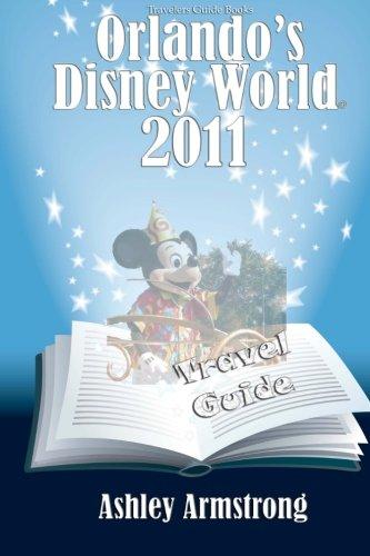 Read Online Orlando's Disney World 2011: Disney World Travel Guide Series ebook