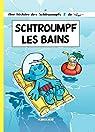 Les Schtroumpfs, Tome 27 : Schtroumpf les Bains par Culliford