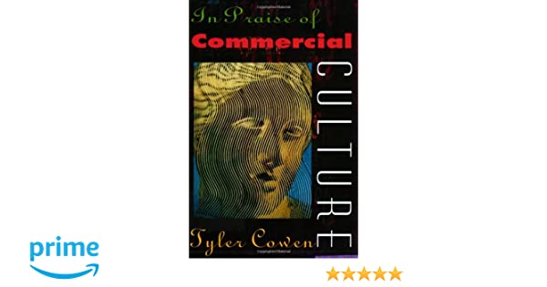 In Praise of Commercial Culture: Amazon.es: Tyler Cowen: Libros en idiomas extranjeros