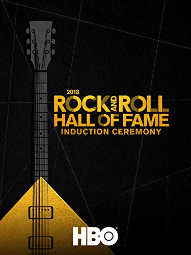 2018 Rock and Roll Hall of Fame Induction Ceremony (2017 Rock And Roll Hall Of Fame Hbo)