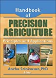 Handbook of Precision Agriculture: Principles and Applications
