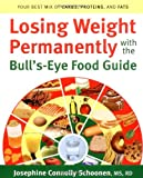 Losing Weight Permanently with the Bull's-Eye Food Guide, Josephine Connolly Schoonen, 0923521852