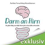Darm an Hirn: Der geheime Dialog unserer beiden Nervensysteme und sein Einfluss auf unser Leben | Paul Enck,Thomas Frieling,Michael Schemann