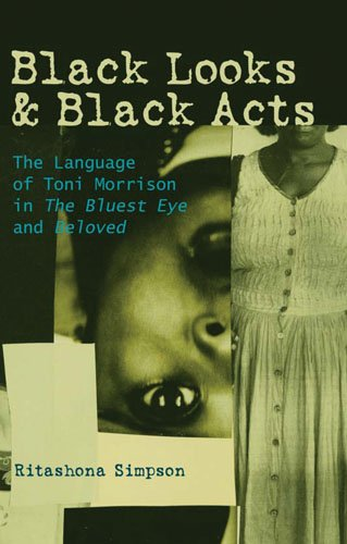 Black Looks and Black Acts: The Language of Toni Morrison in ''The Bluest Eye</I> and ''Beloved</I> by Brand: Peter Lang International Academic Publishers
