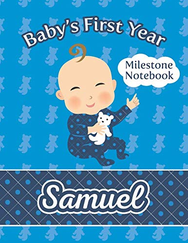 (Baby's First Year Milestone Notebook, Samuel: Personalized name journal for you to record your baby's firsts!)
