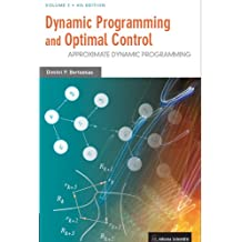 Dynamic Programming and Optimal Control: Approximate Dynamic Programming