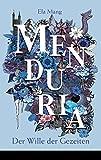 Menduria (Band 4): Der Wille der Gezeiten