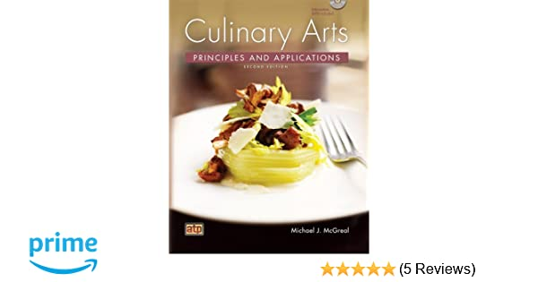 Culinary arts principles and applications chef michael j mcgreal culinary arts principles and applications chef michael j mcgreal 9780826942289 amazon books fandeluxe Images