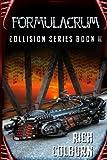Download Formulacrum (Collision Series) (Volume 2) in PDF ePUB Free Online