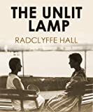 Front cover for the book The Unlit Lamp by Radclyffe Hall