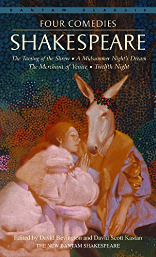 Four Comedies: The Taming of the Shrew, A Midsummer Night's Dream, The Merchant of Venice, Twelfth Night (Bantam Classic)