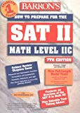 img - for How to Prepare for the SAT II Math Level II C (Barron's SAT Subject Test Math Level 2) book / textbook / text book