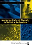 Managing Cultural Diversity in Technical Professions (Managing Cultural Differences)