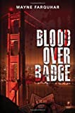 Blood over Badge, Wayne Farquhar, 0615359116