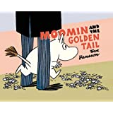 Moomin and the Golden Tail (Moomin (Drawn & Quarterly))