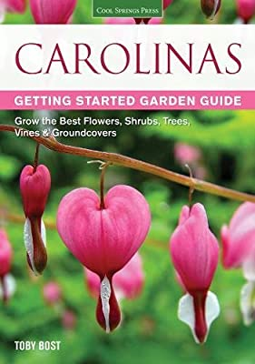 Carolinas Getting Started Garden Guide: Grow the Best Flowers, Shrubs, Trees, Vines & Groundcovers (Garden Guides)
