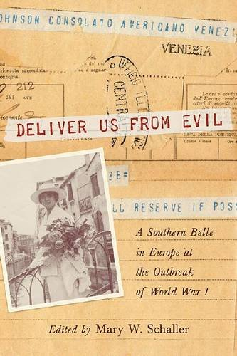 Deliver Us from Evil: A Southern Belle in Europe at the Outbreak of World War I (Women's Diaries and Letters of the South)