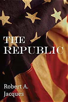 THE  REPUBLIC: an unprecedented portrait of Our Republic by [Jacques, Robert A.]