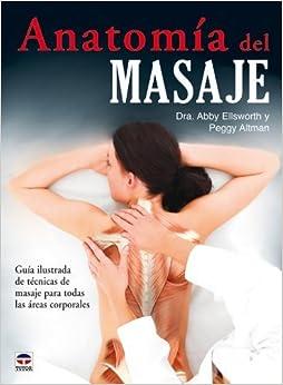 Book Anatomia del masaje / Massage Anatomy: A Comprehensive Guide (Spanish Edition) by Abby Ellsworth (2010-03-30)