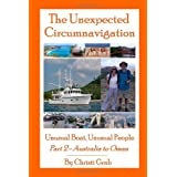 The Unexpected Circumnavigation: Unusual Boat, Unusual People Part 2 - Australia to Oman