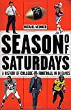Season of Saturdays: A History of College Football in 14 Games