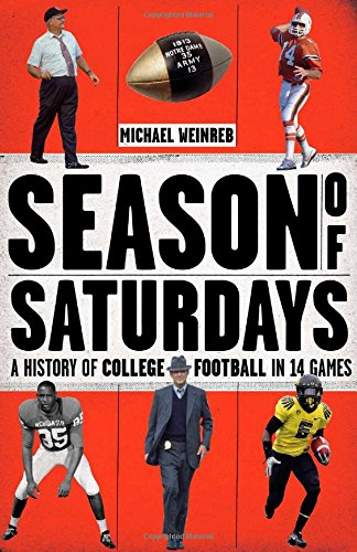 - Season of Saturdays: A History of College Football in 14 Games