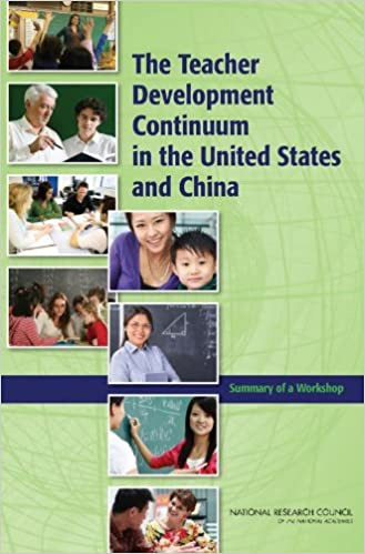 The Teacher Development Continuum in the United States and China: Summary of a Workshop