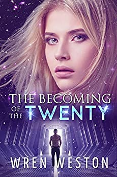 The Becoming of the Twenty: A Tale from the Ecliptic (English Edition) de [Weston, Wren]